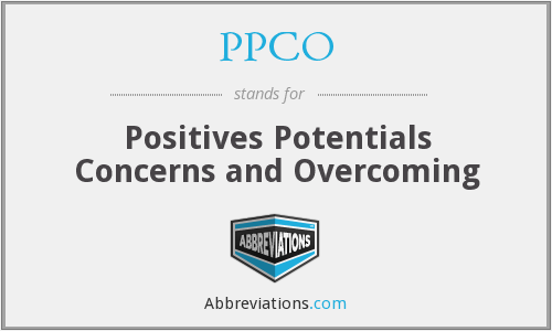 PPCO - Positives Potentials Concerns and Overcoming