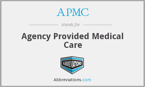APMC - Agency Provided Medical Care