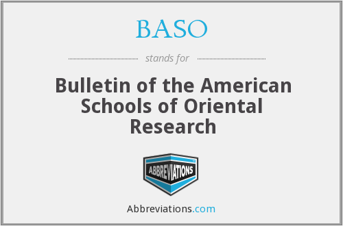 BASO - Bulletin of the American Schools of Oriental Research