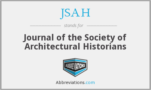 JSAH - Journal of the Society of Architectural Historians