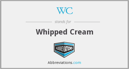 WC - Whipped Cream
