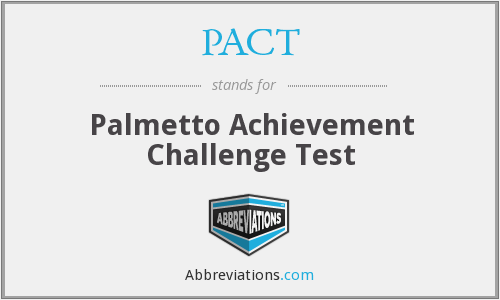 PACT - Palmetto Achievement Challenge Test