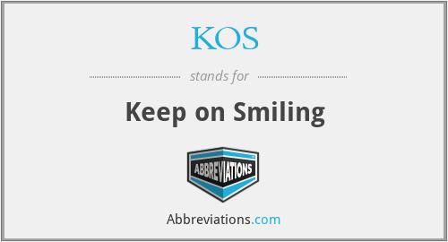 KOS - Keep on Smiling