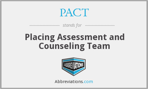 PACT - Placing Assessment and Counseling Team