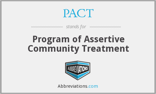 PACT - Program Of Assertive Community Treatment