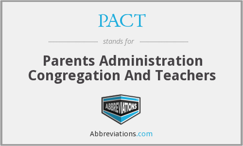 PACT - Parents Administration Congregation And Teachers