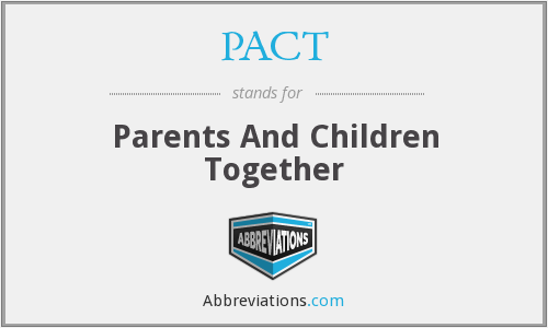PACT - Parents And Children Together