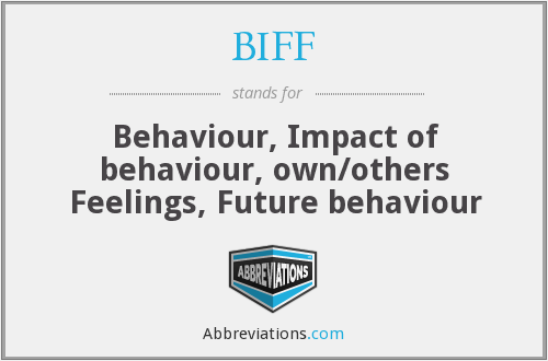 BIFF - Behaviour, Impact of behaviour, own/others Feelings, Future behaviour