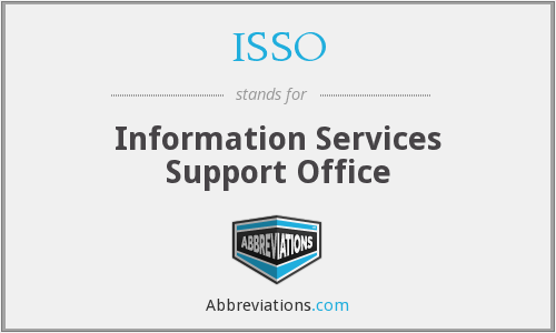 What does ISSO stand for?