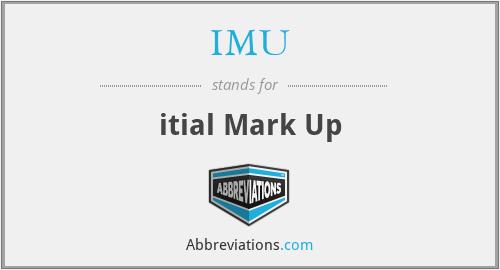 IMU - itial Mark Up