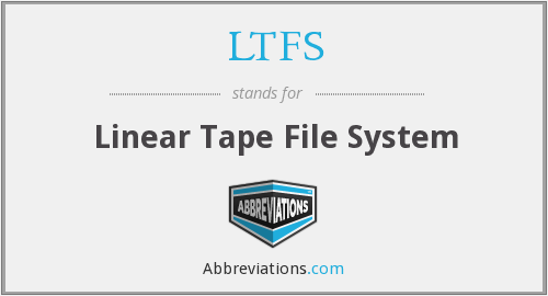 What does LTFS stand for?
