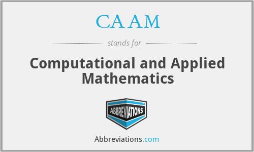 CAAM - Computational and Applied Mathematics