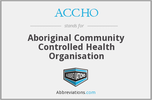 ACCHO - Aboriginal Community Controlled Health Organisation