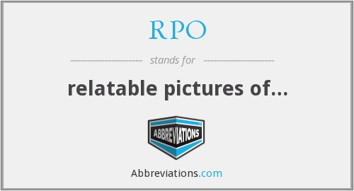 RPO - relatable pictures of…