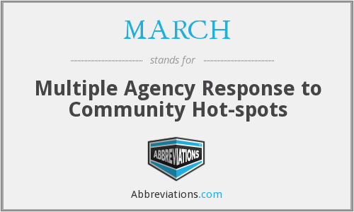 MARCH - Multiple Agency Response to Community Hot-spots
