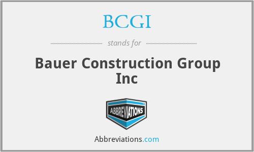 BCGI - Bauer Construction Group Inc