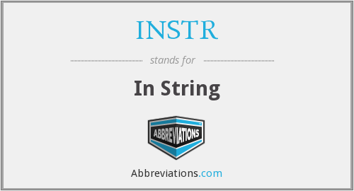 What does INSTR stand for?