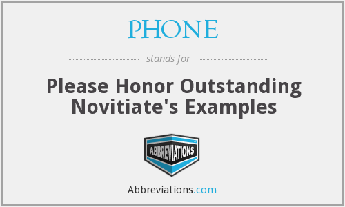 PHONE - Please Honor Outstanding Novitiate's Examples