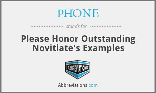 PHONE - Please Honor Outstanding Novitiate's Examples