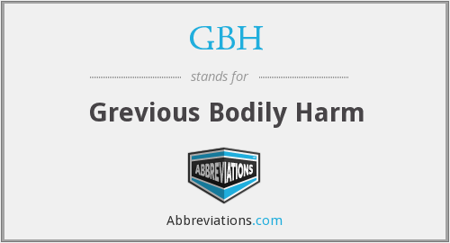 GBH - Grevious Bodily Harm