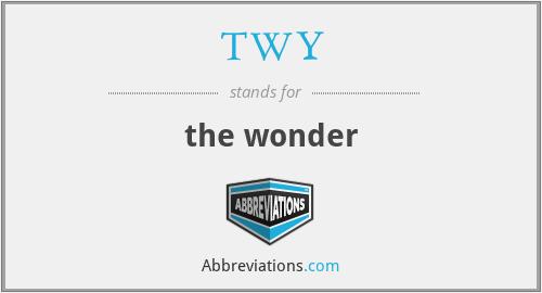 TWY - the wonder