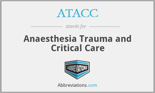 ATACC - Anaesthesia Trauma and Critical Care