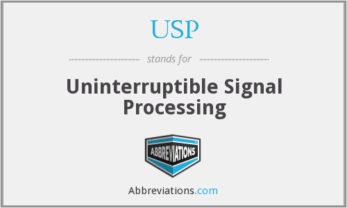 USP - Uninterruptible Signal Processing