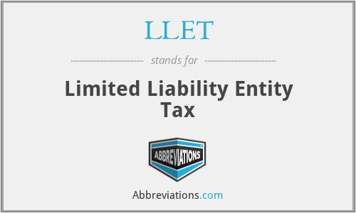 LLET - Limited Liability Entity Tax
