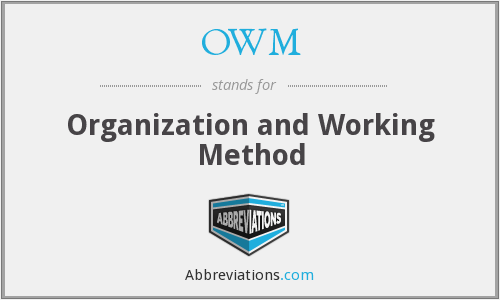 OWM - Organization and Working Method