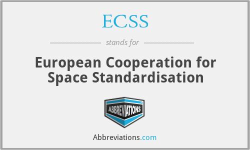 ECSS - European Cooperation for Space Standardisation