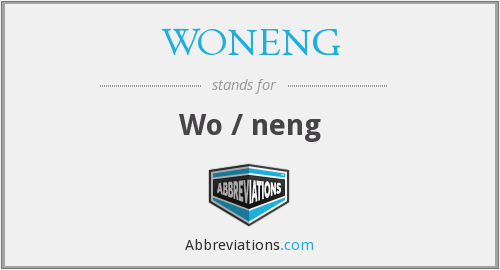What does WONENG stand for?