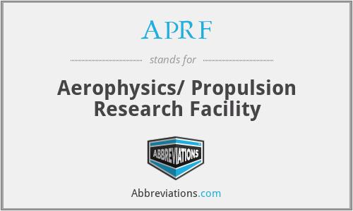 APRF - Aerophysics/ Propulsion Research Facility