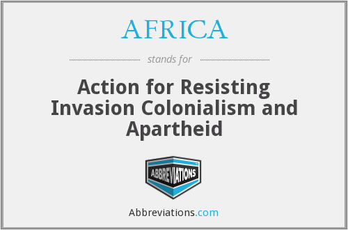 AFRICA - Action for Resisting Invasion Colonialism and Apartheid