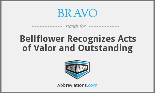 BRAVO - Bellflower Recognizes Acts of Valor and Outstanding
