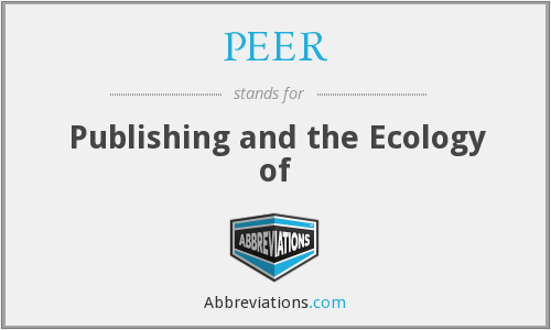 PEER - Publishing and the Ecology of