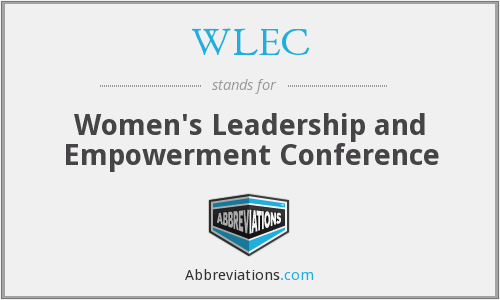 WLEC - Women's Leadership and Empowerment Conference