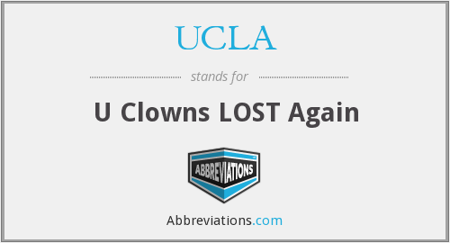 UCLA - U Clowns LOST Again