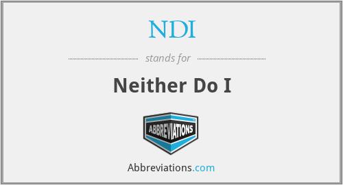 NDI - Neither Do I