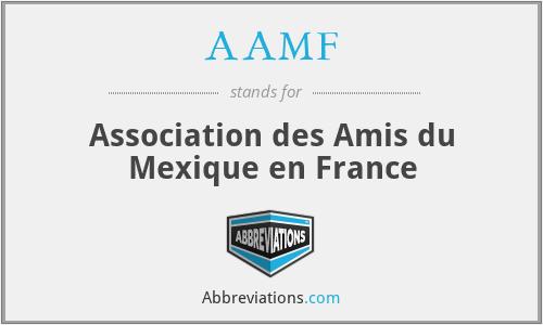 AAMF - Association des Amis du Mexique en France