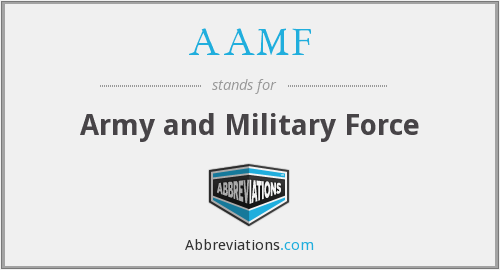 AAMF - Army and Military Force