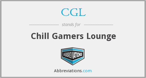 CGL - Chill Gamers Lounge
