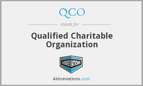 QCO - Qualified Charitable Organization