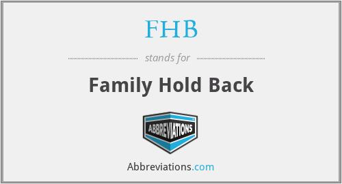 FHB - Family Hold Back