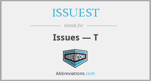What does ISSUEST stand for?