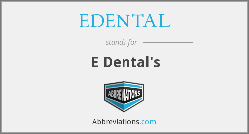 What does EDENTAL stand for?