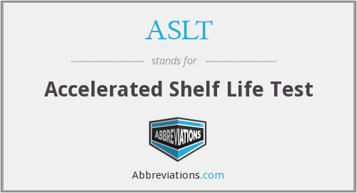 ASLT - Accelerated Shelf Life Test