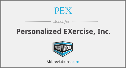 PEX - Personalized EXercise, Inc.