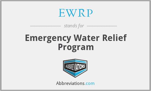 EWRP - Emergency Water Relief Program