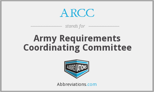 ARCC - Army Requirements Coordinating Committee