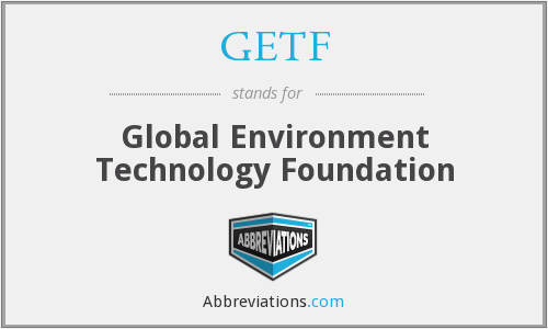 What does GETF stand for?